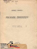 Orwell George: Folwark Zwierzęcy. A5, 95 s., okł. kopia strony tytuł. wydania londyńskiego FC
